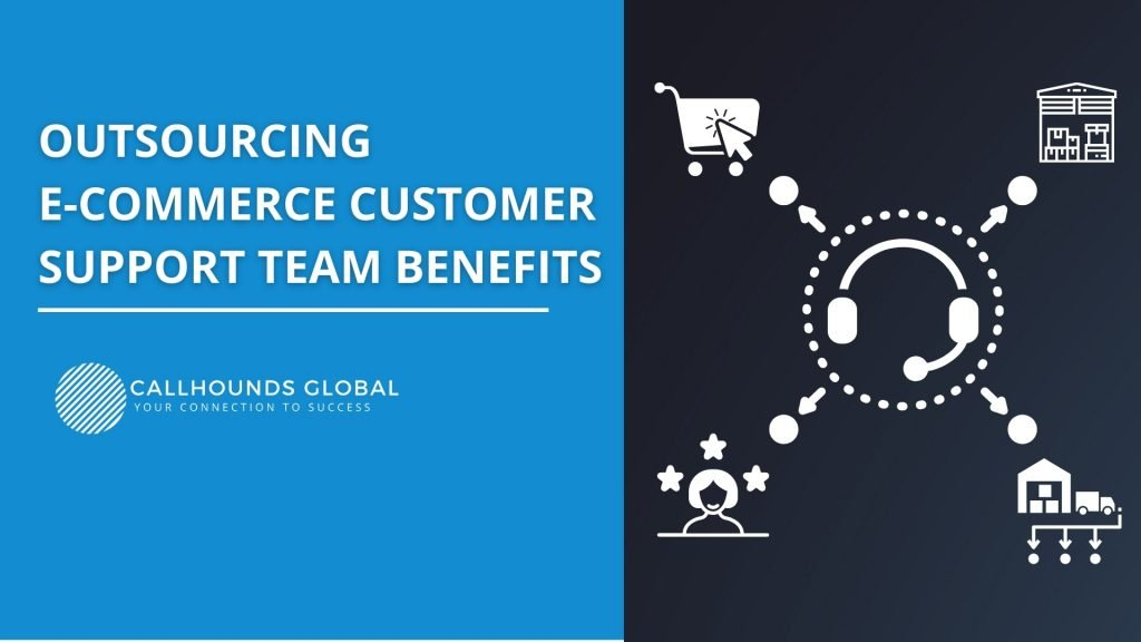 Outsourcing eCommerce Customer Support Team Benefits