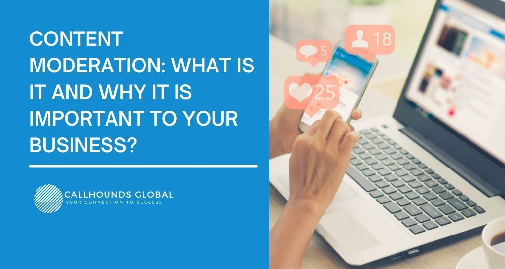 Content Moderation: What is it And Why it is Important to Your Business?