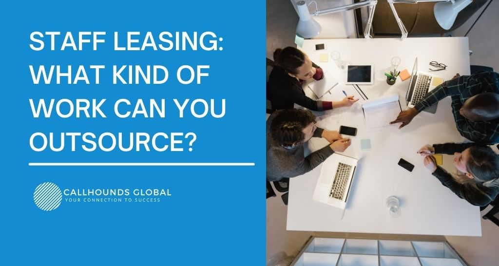 Staff Leasing: What Kind of Work Can You Outsource?