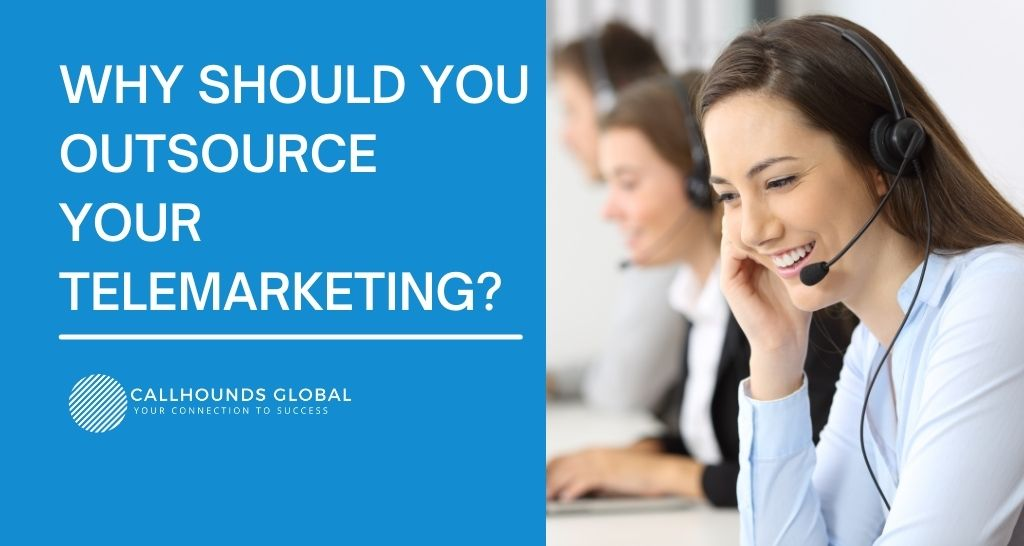 Why Should You Outsource Your Telemarketing?