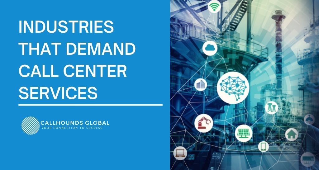 Industries need call center services